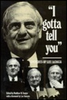 I Gotta Tell You: Speeches of Lee Iacocca
