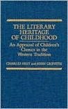 The Literary Heritage of Childhood: An Appraisal of Children's Classics in the Western Tradition
