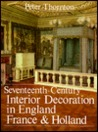 Seventeenth-Century Interior Decoration in England, France, a... by Peter Thornton