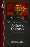 A Grave Opening: A Delia Ironfoot Mystery (Delia Ironfoot Mystery Series)