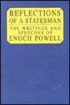 Reflections Of A Statesman: The Writings And Speeches Of Enoch Powell