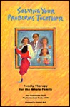 Solving Your Problems Together: Family Therapy for the Whole Family