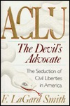 ACLU the Devil's Advocate by F. LaGard Smith