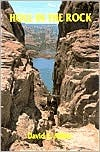 HOLE IN THE ROCK - An Epic in the Colonization of the Great A... by David E. Miller
