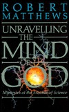Unravelling the Mind of God