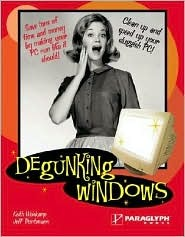Degunking Windows: Clean up and speed up your sluggish PC