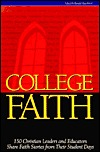 College Faith: 150 Christian Leaders and Educators Share Faith Stories from Their Student Days