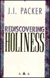 Rediscovering Holiness by J.I. Packer