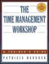 The Time Management Workshop: A Trainer's Guide