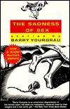 The Sadness of Sex by Barry Yourgrau