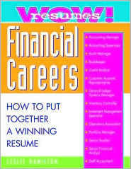 Wow! Resumes: Financial Careers: How to Put Together a Winning Resume