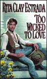 Too Wicked to Love by Rita Clay Estrada