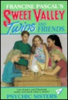 Psychic Sisters (Sweet Valley Twins, #70)