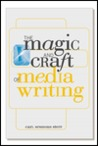 The Magic And Craft Of Media Writing