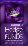 Investing in Hedge Funds: Strategies for the New Marketplace