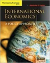 International Economics: A Policy Approach [with InfoTrac]