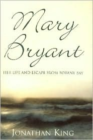 Mary Bryant by Jonathan King