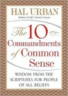 The 10 Commandments of Common Sense: Wisdom from the Scriptures for People of All Beliefs