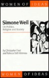 Simone Weil: On Politics, Religion and Society