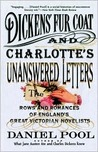 Dickens' Fur Coat and Charlotte's Unanswered Letters: The Rows and Romances of England's Great Victorian Novelists