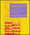 Hypertext 2.0: The Convergence of Contemporary Critical Theory and Technology