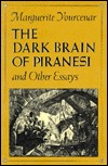 The Dark Brain of Piranesi and Other Essays