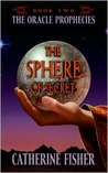 The Sphere of Secrets (The Oracle Prophecies, #2)