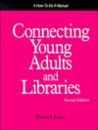Connecting Young Adults and Libraries: A How-To-Do-It Manual (How-To-Do-It Manuals for Libraries, No. 59) (How-to-do-it Manuals for Librarians)