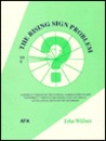 The Rising Sign Problem: A Series of Essays on the Physicial Characteristics and Personality Traits of Individuals for the Twelve Astrological