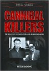 Cannibal Killers: The Real Life Flesh Eaters and Blood Drinkers (True Crime)