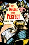 The Trouble With Perfect
