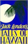 Tales of Hawaii by Jack London