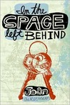 In the Space Left Behind
