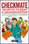 Checkmate: 180 Ways to Beat a Grandmaster
