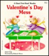 Valentine's Day Mess (A Giant First-Start Reader)