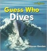 Guess Who Dives