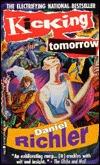 Kicking Tomorrow by Daniel Richler