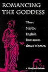 Romancing the Goddess: Three Middle English Romances about Women