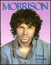 Morrison, a Feast of Friends by Frank Lisciandro