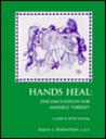 Hands Heal: Documentation for Massage Therapy - A Guide to S.O.A.P. Charting
