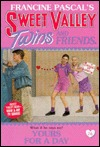 Yours for a Day (Sweet Valley Twins and Friends, #76)