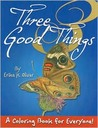 Three Good Things: A Coloring Book For Everyone