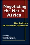 Negotiating the Net in Africa: The Politics of Internet Diffusion