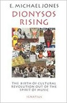 Dionysos Rising: The Birth of Cultural Revolution Out of the Spirit of Music