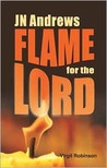 Jn Andrews: Flame for the Lord