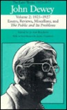 The Later Works of John Dewey, Volume 2, 1925 - 1953: 1925-1927, Essays, Reviews, Miscellany, and The Public and Its Problems