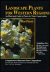 Landscape Plants for Western Regions: An Illustrated Guide to Plants for Water Conservation