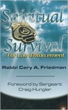 Spiritual Survival for Law Enforcement by Cary A. Friedman