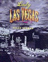 Lady Las Vegas: The Inside Story Behind America's