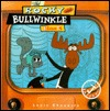 The Rocky and Bullwinkle Book by Louis Chunovic